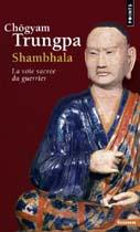 Shambhala, la voie sacrée du guerrier